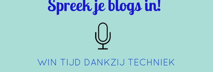 Spreek je blogs in!